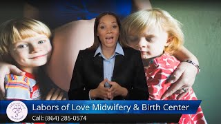 Labors of Love Midwifery Review Natural Childbirth in Greenville SC, (864) 285-0574