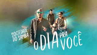 O Dia Pra Você - Sociedade do Samba (Clipe Oficial)