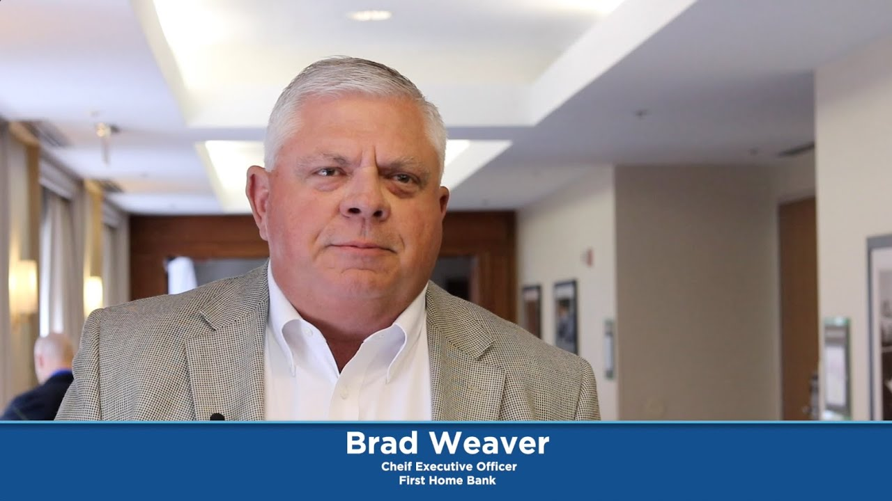 A conversation with Brad Weaver, First Home Bank