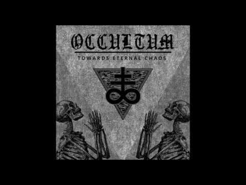Occultum - Towards Eternal Chaos (Full Album)