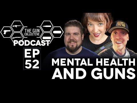 Mental Health and Guns | TGC PODCAST | Ep. 052