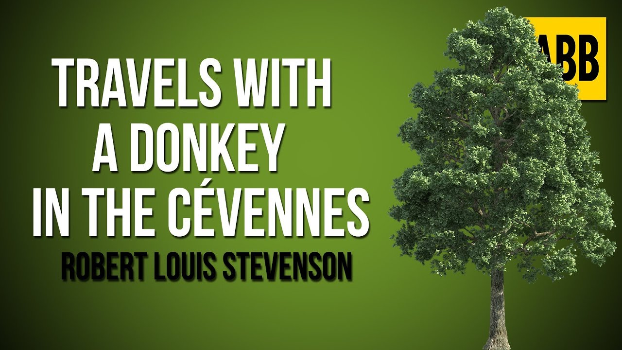 TRAVELS WITH A DONKEY IN THE CEVENNES: Robert Louis Stevenson - FULL AudioBook