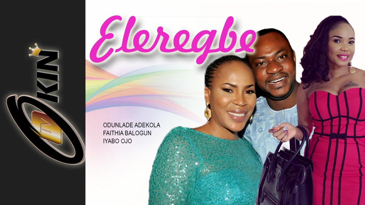 Download ELEREGBE | Latest Nollywood Movie Staring Odunlade Adekola Faithia Balogun Iyabo Ojo