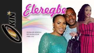 Download Video ELEREGBE | Latest Nollywood Movie Staring Odunlade Adekola Faithia Balogun Iyabo Ojo MP3 3GP MP4