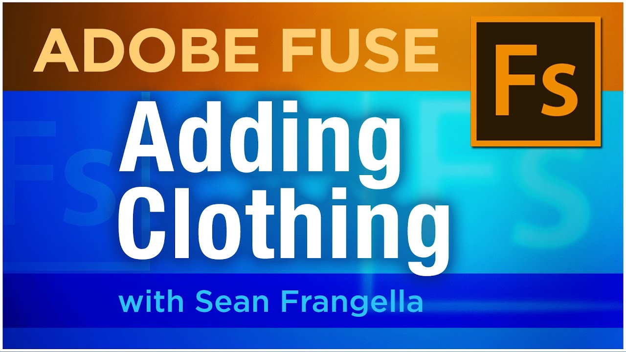 Adobe Fuse CC Tutorial - Adding & Modifying Clothing (part 3) - Sean  Frangella