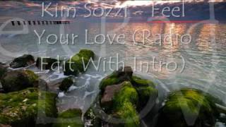 Kim Sozzi - Feel Your Love (Radio Edit With Intro) [Lyrics]