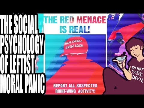 The Social Psychology of Leftist Mass Hysteria (Part 2) : Moral Panic
