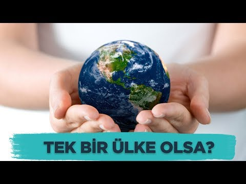 Dünya Tek Bir Ülke Olsaydı?