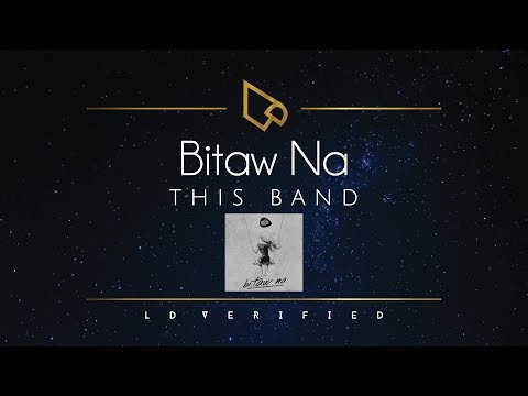 This Band | Bitaw Na (Lyric Video)