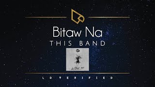 This Band Bitaw Na (Lyric Video)