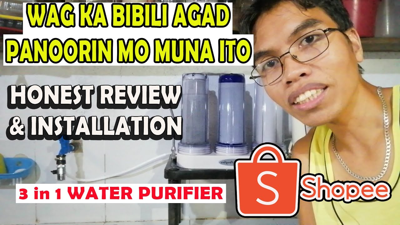 HOW TO INSTALL 3 IN 1 WATER PURIFIER from shopee   QUICK UNBOXING, REVIEW and INSTALLATION  TUTORIAL