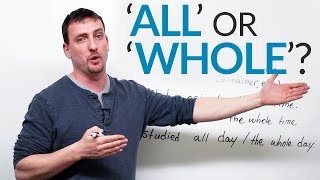 Improve your English: ALL or WHOLE?