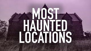 Most Haunted Locations Marathon   The Haunted Side