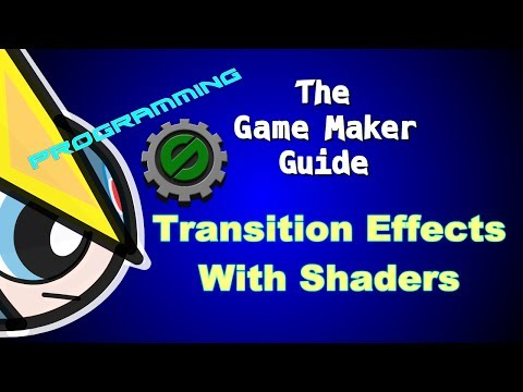 Game Maker Studio: Transition Effect With Shaders Tutorial