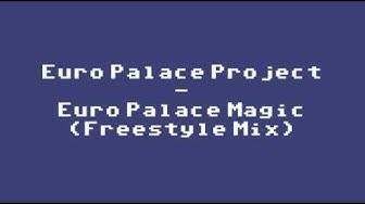 Euro Palace Project - Euro Palace Magic (Freestyle Mix)