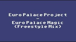Euro Palace Project - Euro Palace Magic (Freestyle Mix)