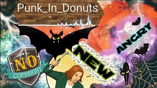 Punk In Donuts & ANCRY & NO COPYRIGHT MUSIC &
