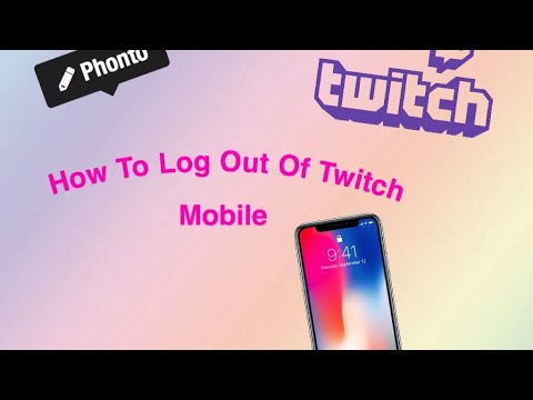 How To Log Out Of Twitch On Mobile