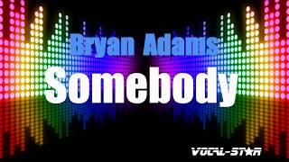 Bryan Adams - Somebody Karaoke Version) with Lyrics HD Vocal-Star Karaoke