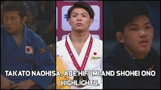 Judo Highlights - Naohisa Takato, Hifumi Abe and Shohei Ono.