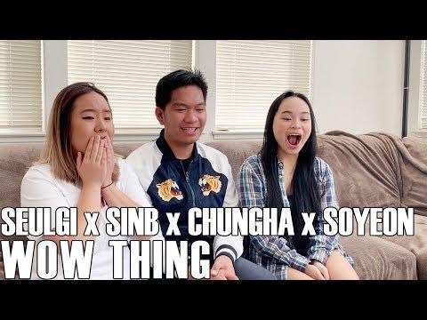 Seulgi X SinB X Chungha X Soyeon - Wow Thing (Reaction Video)