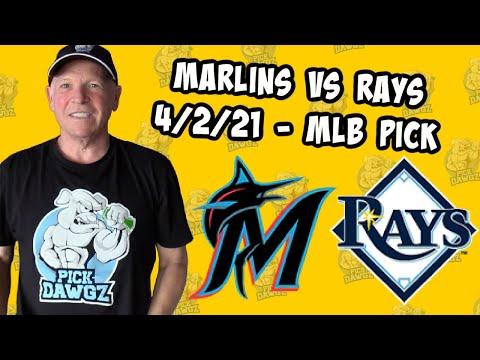 Miami Marlins vs Tampa Bay Rays 4/2/21 MLB Pick and Prediction MLB Tips Betting Pick