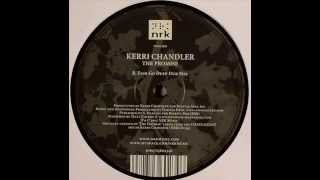 Kerri Chandler  -  The Promise (Fish Go Deep Dub Mix)