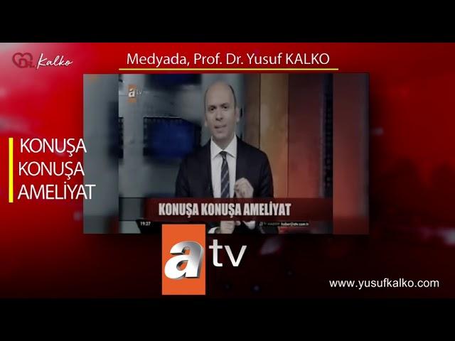 ATV ANAHABER - KONUŞA KONUŞA AMELİYAT ETTİ... | Prof. Dr. Yusuf KALKO