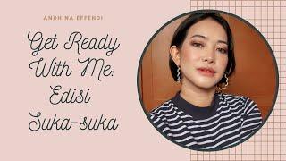 GRWM Edisi Suka-suka aja (Feat. Shiseido, MAC, Nars, Becca, Sunnies Face, and more)