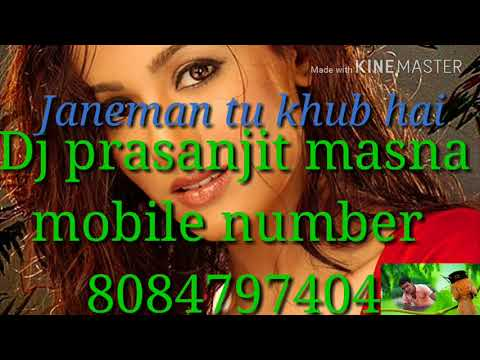 DJ Song Janeman Tu Khub Hai And Dj Prasanjit Masna Mobile Number 8084797404