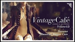 Havana - Jamaican Reggae Cuts (Camila Cabello´s song) Vintage Café 12