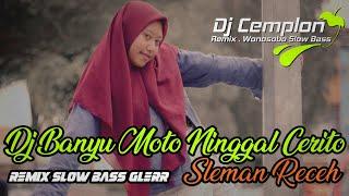DJ Banyu Moto Ninggal Cerito - SLEMANRECEH    Remix Slow Bass Glerr    Panthelo Id    JBBC