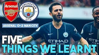 5 THINGS WE LEARNT | ARSENAL 0-2 MAN CITY
