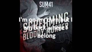 Sum 41 - Back Where I Belong With Lyrics