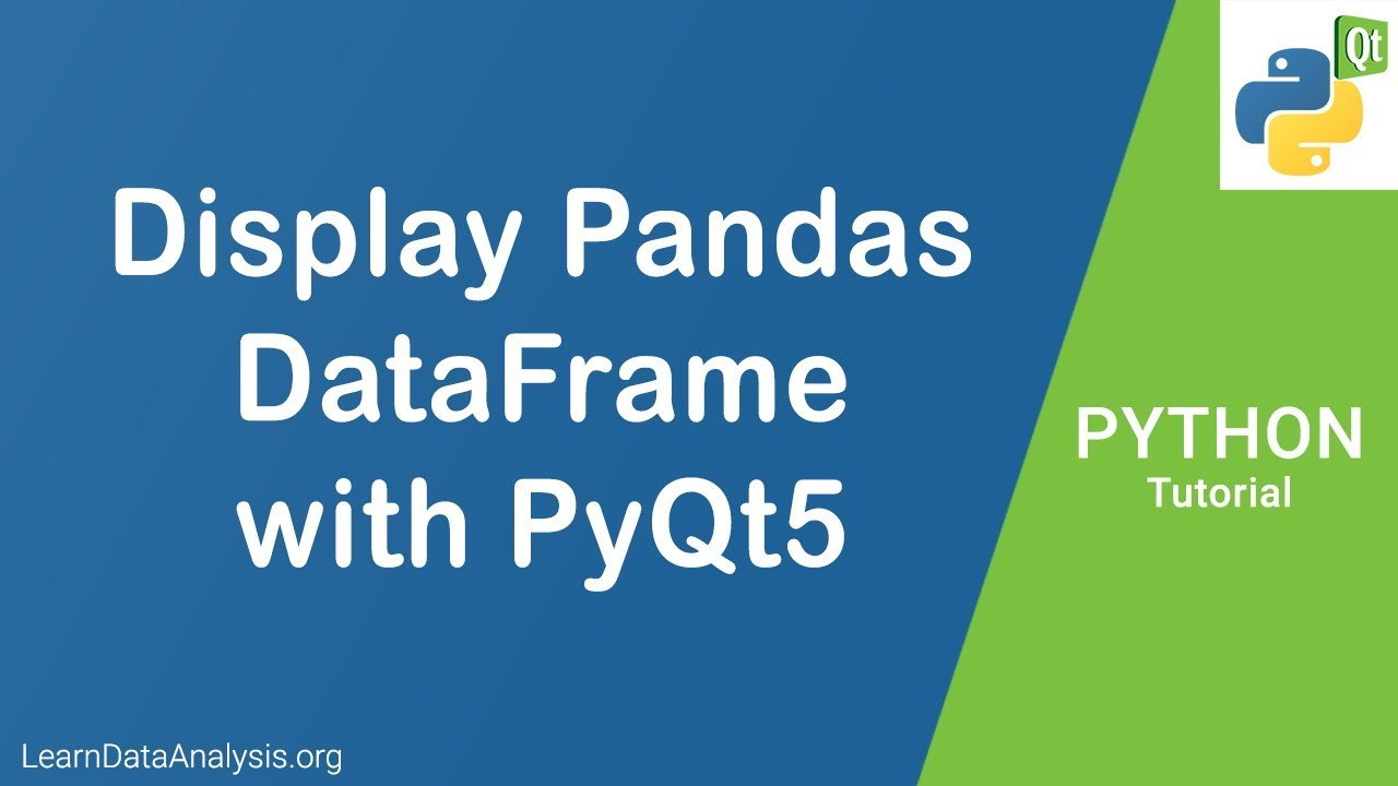 Display pandas DataFrame using PyQt5 | Python PyQt Tutotiral