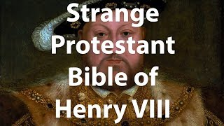The Strange Protestant Bible of Henry VIII