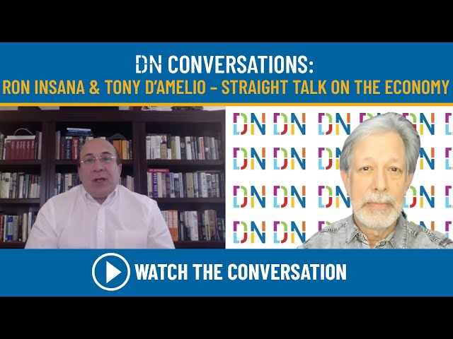 DN Conversations: Tony D'Amelio and Ron Insana - Straight Talk on the Economy