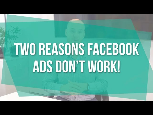 Two Reasons Facebook Ads Don't Work!