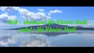 Sholawat Ya Khoiro Hadi