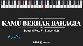 Kamu Berhak Bahagia (Original Key) Betrand Peto ft. Sarwendah (Karaoke Piano Cover)
