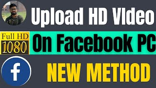 How to upload HD video on Facebook from PC 2021