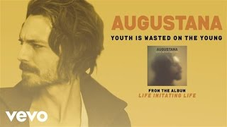 Watch Augustana Youth Is Wasted On The Young video