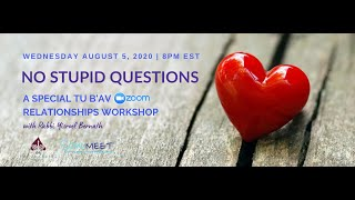 No Stupid Questions | A Special Tu B'Av Zoom Relationships Workshop