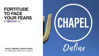 Fortitude to Face Your Fears | GCU Chapel Online Sept 21, 2020