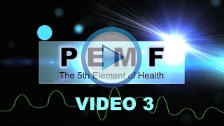 PEMF - The 5th Element of Health VIDEO (Part 3)