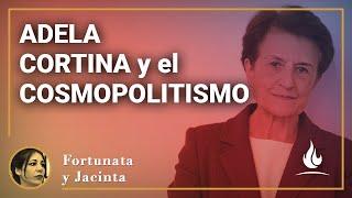Fortunata y Jacinta | Adela Cortina y el cosmopolitismo