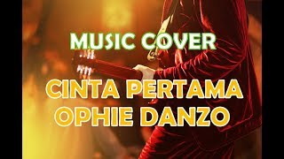 Cinta Pertama   Ophie Danzo - Music Cover