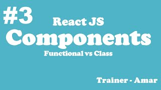 React JS with Hooks & Redux(Beginner's to Advanced)   Components - Functional vs Class   Part-3