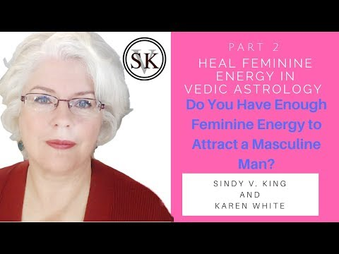 Do You Have Enough Feminine Energy to Attract a Masculine Man? | PART 2 KAREN WHITE