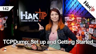 TCPDump: Set Up and Getting Started - HakTip 142